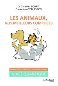 Christian Bourit et Eric-Antoine Verheyden - Les animaux, nos meilleurs complices.