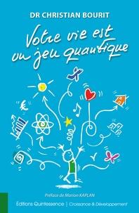 Christian Bourit - Votre vie est un jeu quantique.