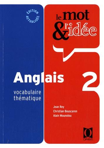 Christian Bouscaren et Jean Rey - Le mot & l'idée Anglais 2 - Vocabulaire thématique.