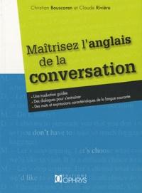 Christian Bouscaren et Claude Rivière - Maîtrisez l'anglais de la conversation.