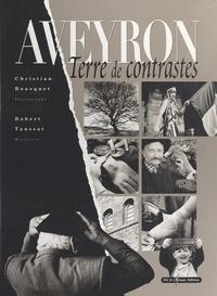 Christian Bousquet - Aveyron : Terre de contrastes.