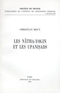 Christian Bouy - Les Natha Yogin et les upanisads - Etudes d'histoire de la littérature hindoue.