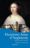 Christian Bouyer - Henriette-Anne d'Angleterre - Belle-soeur de Louis XIV.
