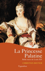 Christian Bouyer - La Princesse Palatine.