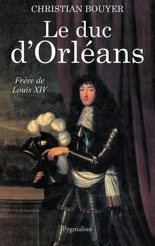 Christian Bouyer - Le duc d'Orléans - Frère de Louis XIV.