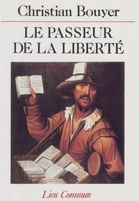 Christian Bouyer - Le Passeur de la liberté.