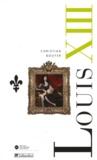 Christian Bouyer - Louis XIII - La montée de l'absolutisme.