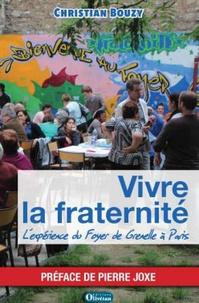 Christian Bouzy - Vivre la fraternité - L'expérience du Foyer de Grenelle à Paris.