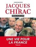 Christian Boyer - Jacques Chirac - Une vie pour la France.