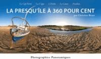 Christian Braut - La Presqu'île à 360 pour cent - Le Cap Ferret, La Vigne, L'Herbe, Le Canon, Piraillan....