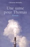 Christian Brémilts - Une usine pour Thomas.