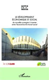 Christian Breuil et Marcel Jaeger - Le développement économique et social - De nouvelles synergies à inventer entre l'économie et le travail social.