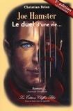 Christian Brien - Joe Hamster, Le duel d'une vie 2e édition.