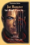 Christian Brien - Joe Hamster, Le duel d'une vie....