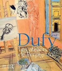 Christian Briend et Claire Muchir - Raoul Dufy, les ateliers de Perpignan (1940-1950).
