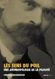 Christian Bromberger - Le sens du poil - Une anthropologie de la pilosité.