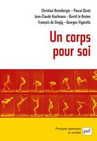 Christian Bromberger et Pascal Duret - Un corps pour soi.