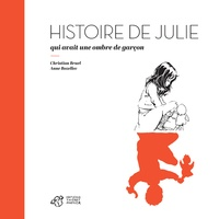 Christian Bruel et Anne Bozellec - Histoire de Julie qui avait une ombre de garçon.