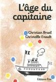 Christian Bruel et Christelle Enault - L'âge du capitaine.
