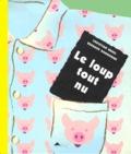 Christian Bruel et Bernard Bonhomme - Le Loup tout nu.