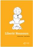 Christian Bruel et Anne Bozellec - Liberté Nounours.
