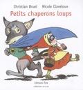 Christian Bruel et Nicole Claveloux - Petits chaperons loups.