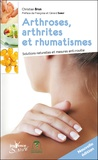 Christian Brun - Arthroses, arthrites et rhumatismes - Soultions naturelles et mesures anti-rouille.