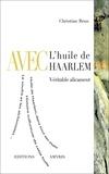 Christian Brun - Avec l'huile de Haarlem - Véritable alicament.