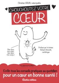 Christian Brun et Lénaïc Bourdelaud - Chouchoutez votre cœur - Enfin tous les conseils pratiques au quotidien pour un cœur en bonne santé !.