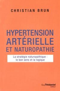Christian Brun - Hypertension artérielle et naturopathie - La stratégie naturopathique : le bon sens et la logique.