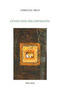 Christian Brun - L'évolution des contrastes.
