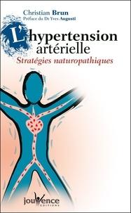 Christian Brun - L'hypertension artérielle - Stratégies naturopathiques.
