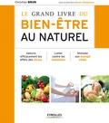 Christian Brun - Le grand livre du bien-être au naturel.