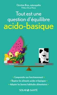Christian Brun - Tout est une question d'équilibre acido-basique.