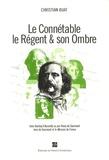 Christian Buat - Le Connétable, le Régent & son ombre - Jules Barbey d'Aurevilly vu par Remy de Gourmont, Jean de Gourmont et le Mercure de France.