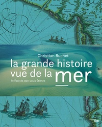 Christian Buchet - La grande histoire vue de la mer.