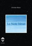 Christian Büsch - La note bleue.