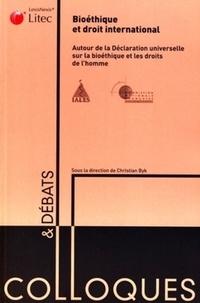 Christian Byk - Bioéthique et droit international - Autour de la déclaration universelle sur la bioéthique et les droits de l'homme.