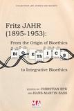 Christian Byk - Fritz Jahr (1895-1953) - From the origin of Bioethics to integrative Bioethics.