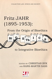 Fritz Jahr (1895-1953) - From the origin of Bioethics to integrative Bioethics.pdf