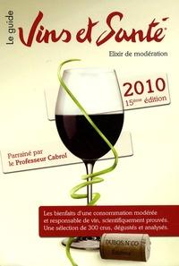 Christian Cabrol - Vins et Santé 2010 - Pour la promotion d'une consommation modérée mais régulière de vin.