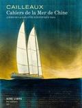 Christian Cailleaux - Cahiers de la mer de Chine - A bord de la goélette scientifique Tara. Avec une sérigraphie signée, tirage unique.