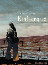Christian Cailleaux - Embarqué - Carnets marins dans le jardin du commandant.