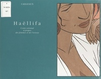 Christian Cailleaux - Haëllifa - Conte oriental à propos des femmes et de l'ivresse.