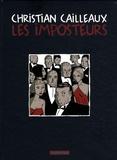 Christian Cailleaux - Les imposteurs.