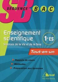 Christian Camara et Claudine Gaston - Sciences de la vie et de la Terre 1e ES - Enseignement scientifique Tout-en-un.