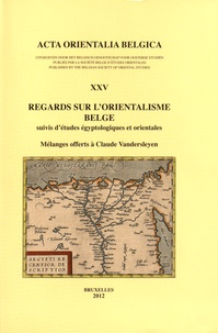 Regards sur lorientalisme belge suivis détudes égyptologiques et orientales - Mélanges offerts à Claude Vandersleyen.pdf