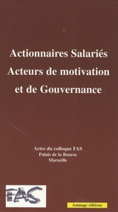 Christian Carassou-Maillan - Actionnaires salariés, acteurs de motivation et de gouvernance - Actes du colloque FAS.