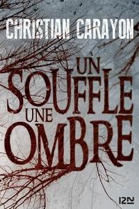 Christian Carayon - Un souffle, une ombre.