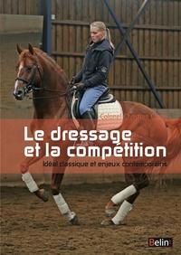 Christian Carde - Le dressage et la compétition - Idéal classique et enjeux contemporains.